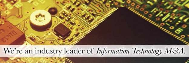 We're an industry leader of Information Technology M&A.
