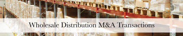 Wholesale Distribution Industry M&A Transactions Header